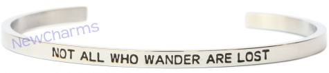 CB111 Not All Who Wander Are Lost Cuff Bangle Bracelet