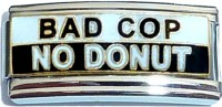 Bad Cop No Donut (superlink) Italian Charm