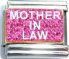 Mother In Law on Pink with Glitter Italian Charm