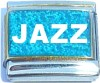 JAZZ on Blue with Glitter Italian Charm