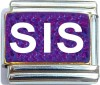 Sis on Purple with Glitter Italian Charm