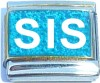 Sis on Blue with Glitter Italian Charm